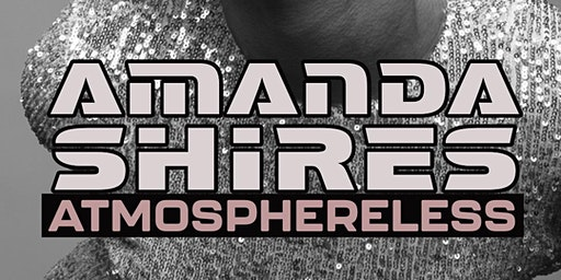 Amanda Shires Atmosphereless Tour  w/ L.A. EDWARDS