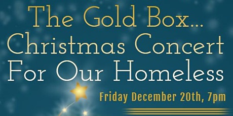 Gold Box - Christmas Concert For OUR Homeless tickets