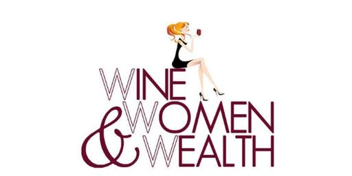 Wine, Women & Wealth - our desire for financial health, wealth, & security