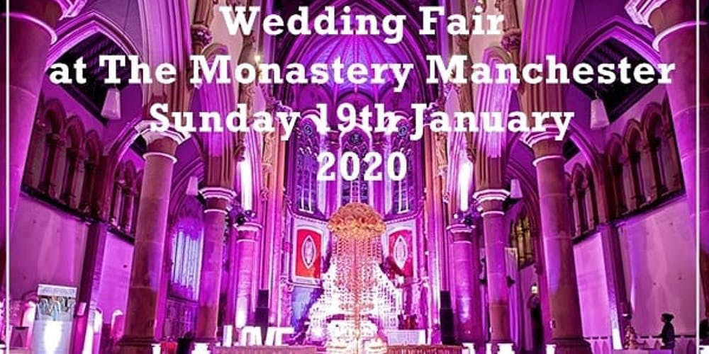 The Bolton Fair 2020.Monastery Gorton Wedding Fair Tickets Sun Jan 19 2020 At