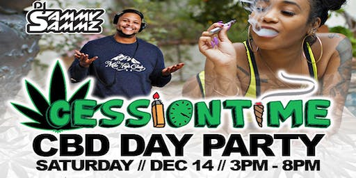 CESSIONTIME...CBD Day Party!