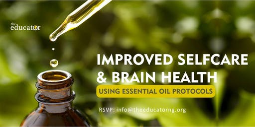 IMPROVED SELFCARE & BRAIN HEALTH USING ESSENTIAL OIL PROTOCOLS