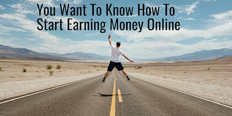 Want To Know How To Start Earning Money Online The Proven Way 123 tickets