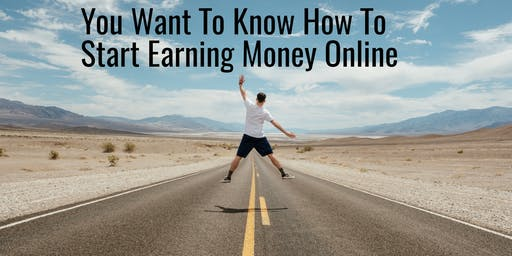 Want To Know How To Start Earning Money Online The Proven Way 123