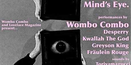 Wombo Combo and Lovelace Magazine Presents Mind's Eye tickets