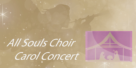 All Souls Choir Carol Concert 2019 tickets