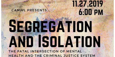Segregation & Isolation: Mental Health and The Justice System tickets