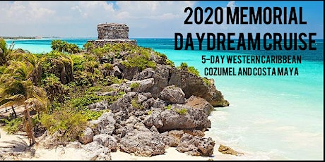 MEMORIAL DAY DREAM 2020 CRUISE tickets