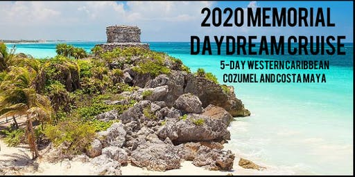 MEMORIAL DAY DREAM 2020 CRUISE