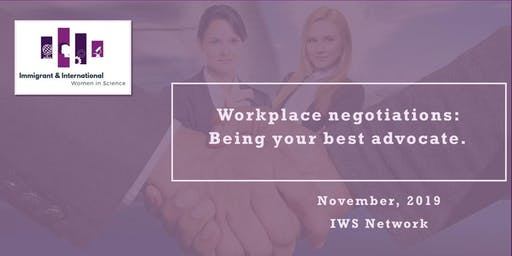 Workplace negotiations: Being your best advocate. IWS Quebec city