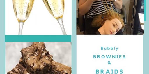 Bubbly Brownies & Braids