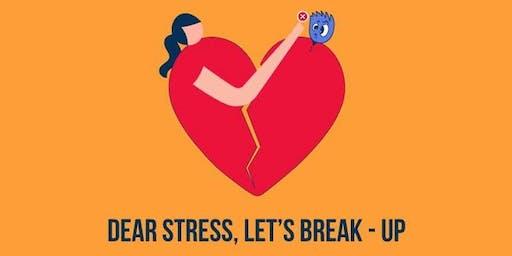 Dear STRESS, lets BREAK-UP!