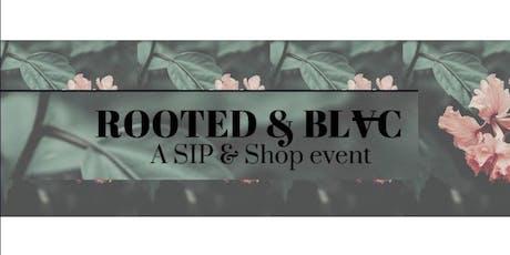 ROOTED & BLVC - A SIP & SHOP EXTRAVAGANZA  tickets
