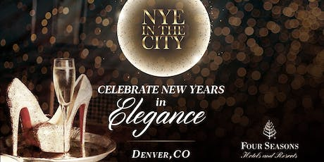 NYE in the City at Four Seasons Hotel / New Years Eve 2020 tickets