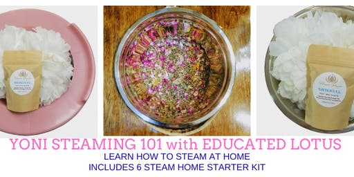 YONI STEAMING 101: HOW TO STEAM AT HOME WITH EDUCATED LOTUS