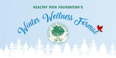 Healthy Path Foundation's Winter Wellness Formal tickets