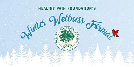 Healthy Path Foundation's Winter Wellness Formal