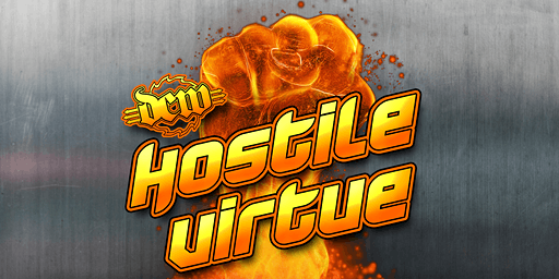 Hostile Virtue presented by Dungeon Championship Wrestling
