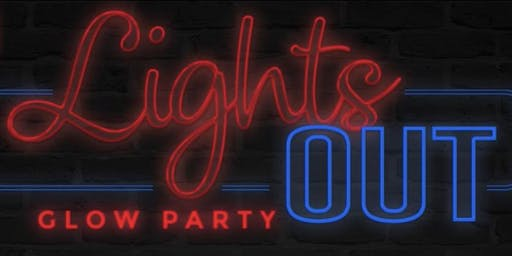 Lights Out Glow Party! Open Bar!