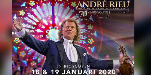 André Rieu 70 Years Young ....... Za 18/01 19 u. / Zo 19/01 16 u.