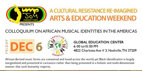 A CULTURAL RESISTANCE RE-IMAGINED ARTS & EDUCATION WEEKEND tickets