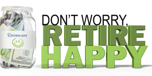 Don't Worry; Retire Happy!