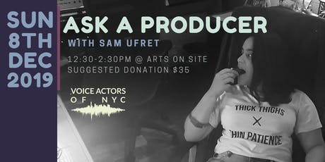 Ask A Producer! With Sam Ufret tickets