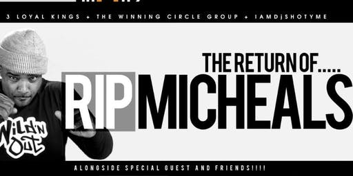 The Return of Rip Micheals