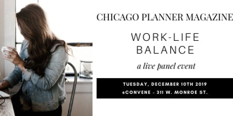 Work-Life Balance Panel - CHICAGO PLANNER MAGAZINE | *RESCHEDULED FOR JANUARY 2020 tickets