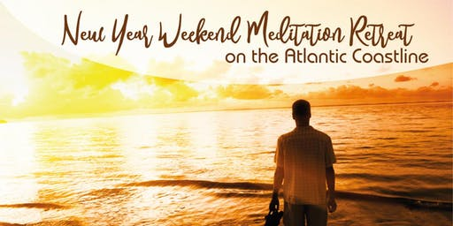New Year Weekend Meditation Retreat on the Atlantic Coastline. New Year New You. Begin 2020 with Meditation
