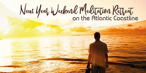 New Year Weekend Meditation Retreat on the Atlantic Coastline. New Year New You. Begin 2020 with Meditation