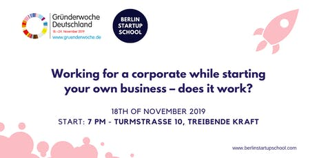 Working for a corporate while starting your own business – does it work? tickets