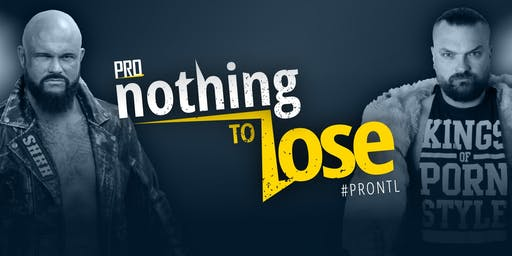 PRO Nothing to Lose - Wrestling LIVE in Dresden