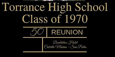 """""""Time for Us"""", Torrance HS 50th Class Reunion tickets"""