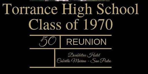"""Time for Us"", Torrance HS 50th Class Reunion"