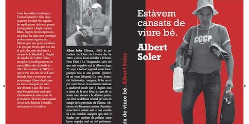 """Presentació del llibre """"Estàvem cansats de viure bé"""" d'Albert Soler"""