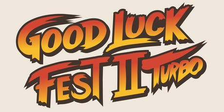Good Luck Fest 2  Turbo - Saturday, 21st (Early Show) tickets
