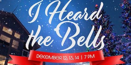 """I Heard the Bells"" Christmas Musical tickets"