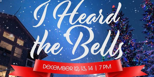 """I Heard the Bells"" Christmas Musical"