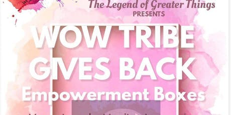 WOW Tribe Gives Back: Empowerment Boxes tickets