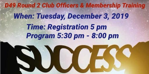 December 2019 D49Toastmasters  Round 2 Club Officers +Membership Training
