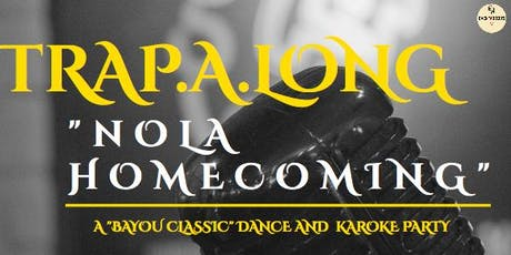 "TRAP A LONG ""NOLA HOMECOMING"" BAYOU CLASSIC EDITION tickets"