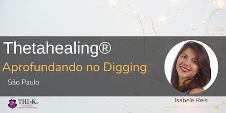 Aprofundando no Digging - Dig Deeper  Curso de Thetahealing® ingressos
