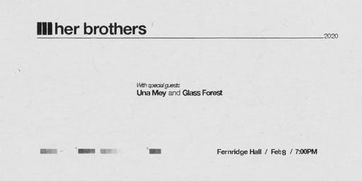 Her Brothers with Una Mey and Glass Forest