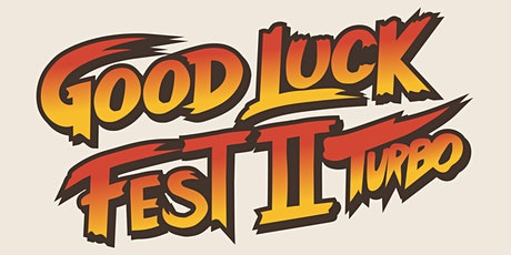 Good Luck Fest 2 Turbo - Saturday, 21st (Late Show) tickets