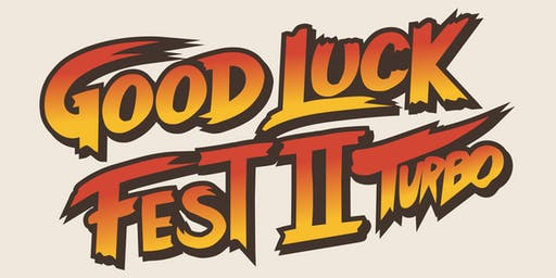 Good Luck Fest 2 Turbo - Saturday, 21st (Late Show)