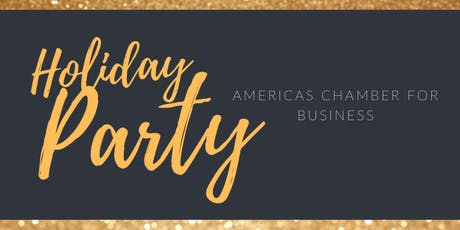 Americas Chamber of Commerce 2019 Holiday Party and Fundraiser tickets
