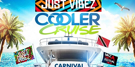 CANCELLED -  JUST VIBEZ Cooler Cruise Trinidad and Tobago tickets