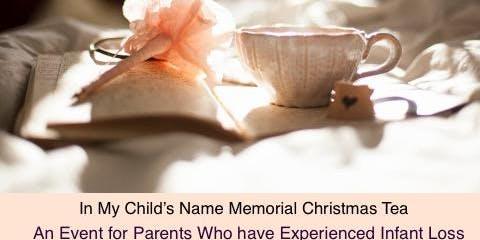 In My Child's Name Memorial Christmas Tea