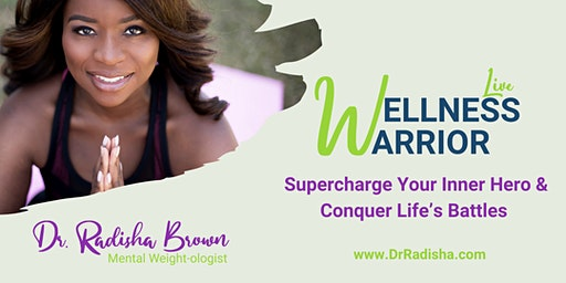 Wellness Warrior Live- Supercharge Your Inner Hero & Conquer Life's Battles